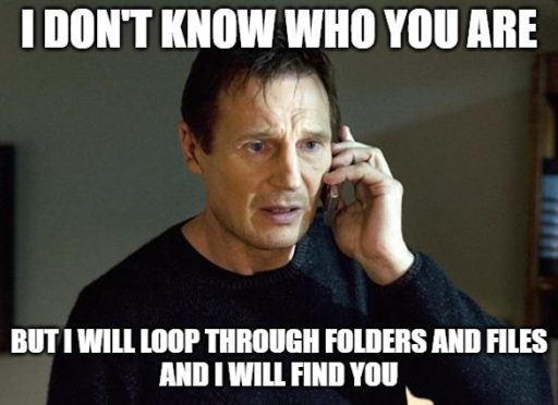 loop through folders and files liam neeson